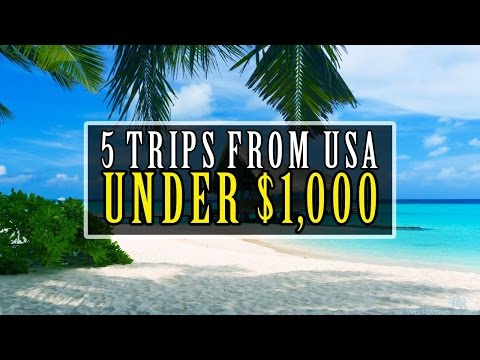 ✈ 5 Trips From The USA For Under $1,000!! ✈