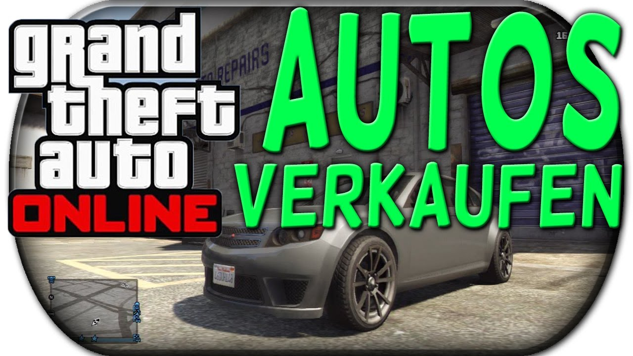 gta 5 online geklaute autos verkaufen f r ca h deutsch youtube. Black Bedroom Furniture Sets. Home Design Ideas