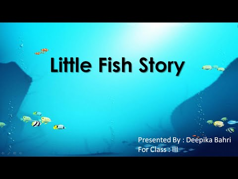 Little Fish Story CBSE Class 3 English Lesson Summary ,Question Answers and Difficult Words