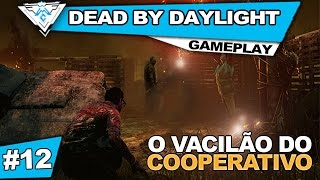 DEAD BY DAYLIGHT COOP #12 - VACILÃO DO COOPERATIVO / Gameplay PT-BR