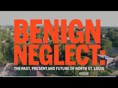 Benign Neglect: The Team Four plan's legacy in north St. Louis