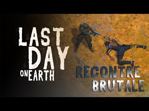 LAST DAY ON EARTH - Une Rencontre Brutale !