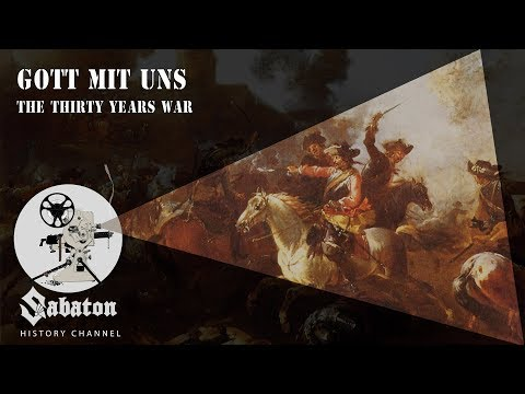 Gott Mit Uns – The Thirty Years War – Sabaton History 021 [Official]