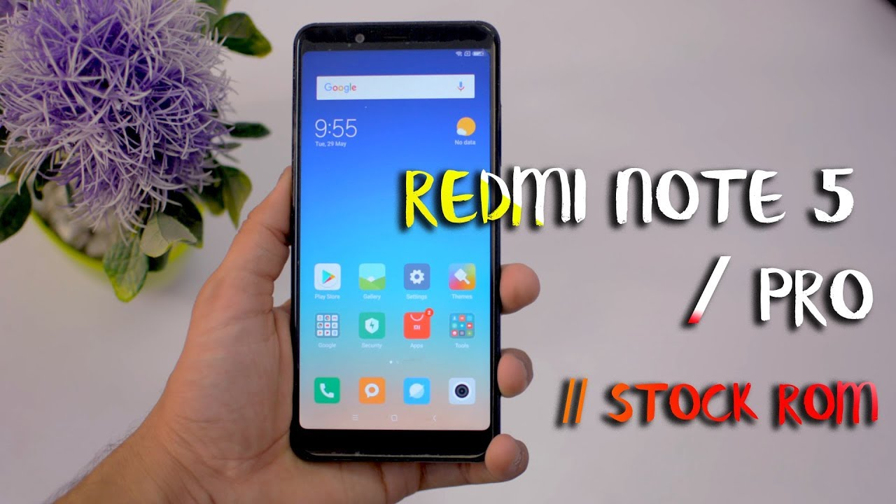 Redmi Note 5 / 5 Pro : How to Install Stock Rom [ 100% Working Method - No  Error ]