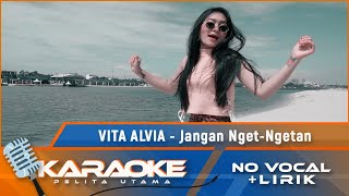 Jangan NgetNgetan (Karaoke)  Vita Alvia