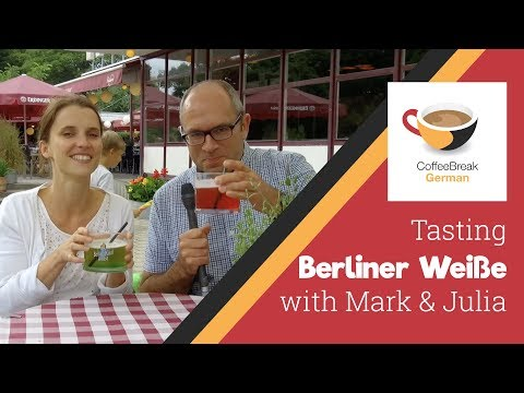 CB German: Mark and Julia taste Berliner Weiße
