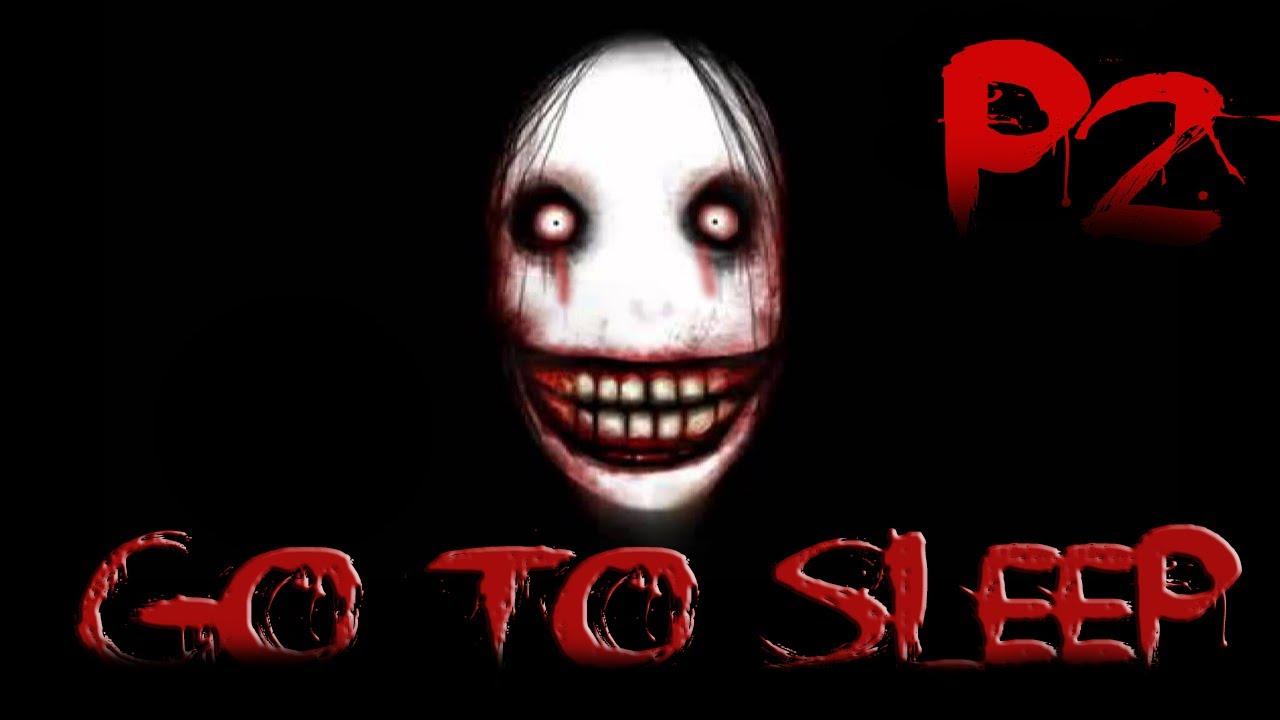 Jeff the Killer - Part 2 - Go To Sleep [CreepyPasta] - YouTube