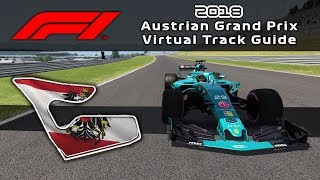 F1 2018 Austrian Grand Prix | Virtual Track Guide | Red Bull Ring, Austria | ACFL 2018