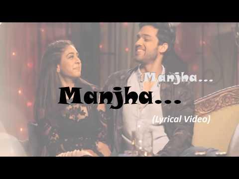 Manjha HD Lyrical Song    Kaisi Yeh Yaariaan    Season 3    Manan