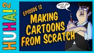 Ep 12: Making Cartoons From Scratch | Happy Harry's HuHa Two How Tos