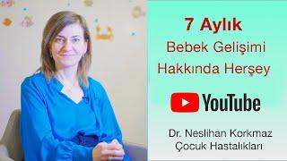 7 Aylık Bebek Gelişimi | 7 Aylık Bebek Çiğneme Yetisine Sahiptir  | Dr. Neslihan Korkmaz #evdekal