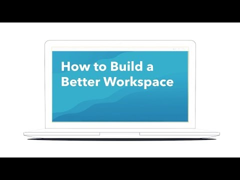 How to Build a Better Workspace