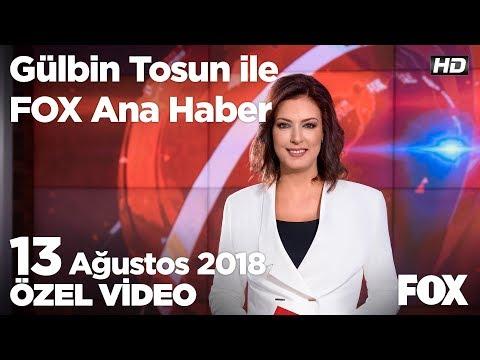 Dolar Ve Euro Gece Yükseldi! 13 Ağustos 2018 Gülbin Tosun Ile FOX Ana Haber