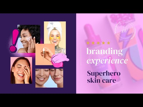 DeJarra Sims' Branding Experience - Superhero Skin+Care by Brand Better