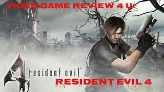 Very first video game review 4 u: Resident Evil 4