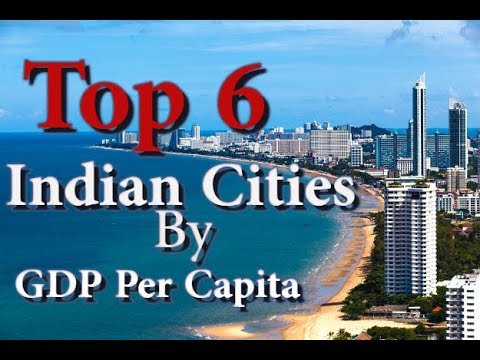 Top 6 Indian Cities By GDP Per Capita | Online Info Globe