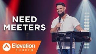 NEED MEETERS | Pastor Steven Furtick