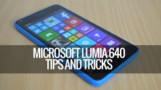 Lumia 640 Tips and Tricks   Techniqued