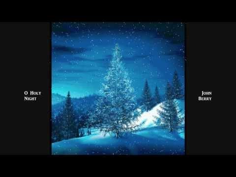 O Holy Night - John Berry