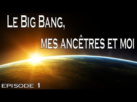 1 - Le Big Bang, mes ancêtres et moi [720p]