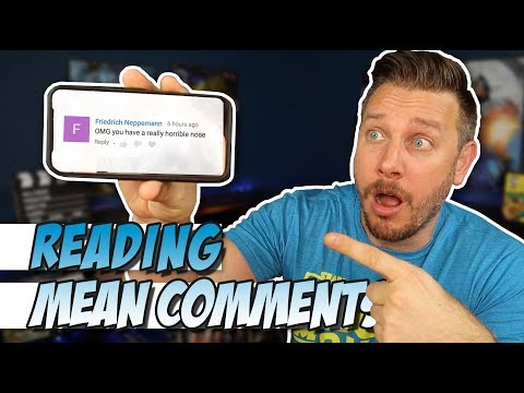 Reading Mean Comments!  (July 2019)