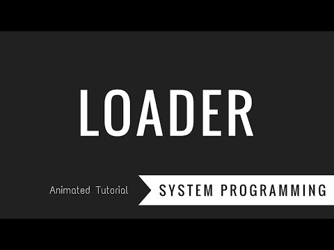 What is a Loader? System Programming