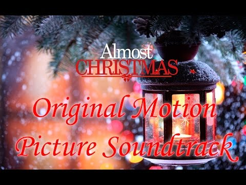 Almost Christmas (Original Motion Picture Soundtrack)