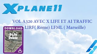 EN FRANÇAIS VOL A320 AVEC X LIFE ET AI TRAFFIC LIRF( Rome) LFML ( Marseille)
