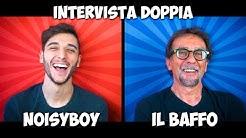 INTERVISTA DOPPIA CON IL BAFFO ! - Noisy e Papà