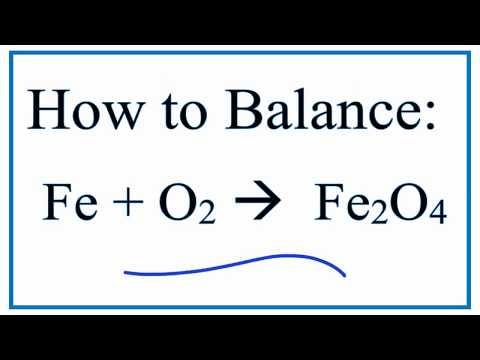 Balance Fe + O2 = Fe2O4  (Iron And Oxygen Yields Iron (II) Oxide)
