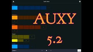 The Awesome AUXY Updated To AUXY 5 2 - Let's Have A Play - iPad Demo Video
