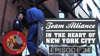 Rolled Up Episode 34 - Team Alliance in the Heart of NYC