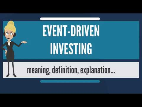 What is EVENT-DRIVEN INVESTING? What does EVENT-DRIVEN INVESTING mean?