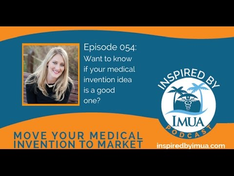 054   Want to know if your medical invention idea is a good one?