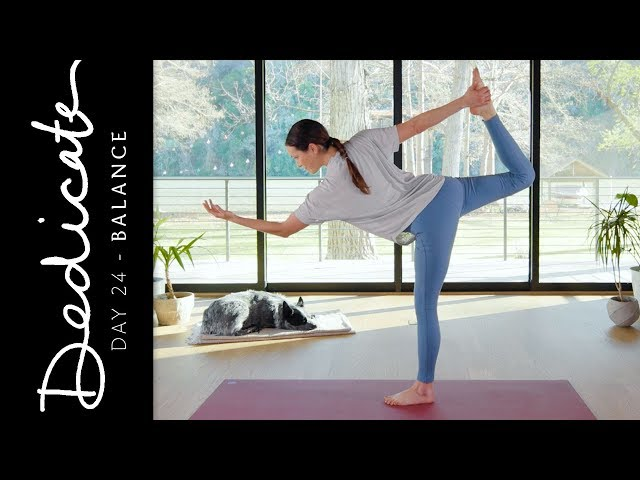 Dedicate - Day 24 - Balance  |  Yoga With Adriene