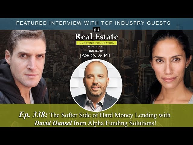 Ep. 338: The Softer Side of Hard Money Lending with David Hansel from Alpha Funding Solutions!