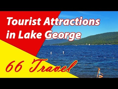 List 8 Tourist Attractions in Lake George, New York | Travel to United States