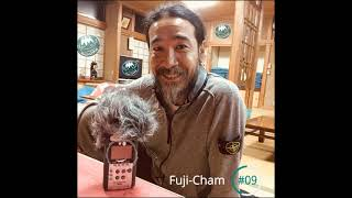FUJI-CHAM Podcast Épisode #9
