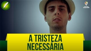 A Tristeza Necessária (Poseia) - Fabio Brazza