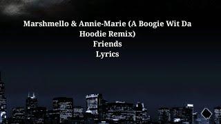 Marshmello & Anne-Marie ( A Boogie Wit Da Hoodie Remix) - Friends [ Lyrics ]