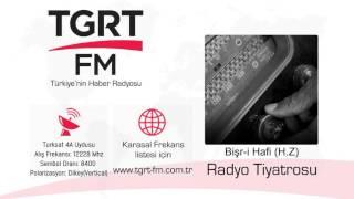 Radyo Tiyatrosu - Bişr-i Hafi Hazretleri