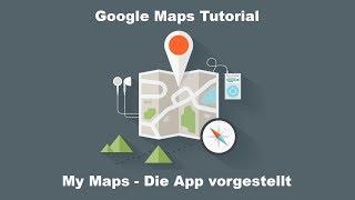 Google Maps | My Maps | Die App für Android | Eigene Karten erstellen und nutzen