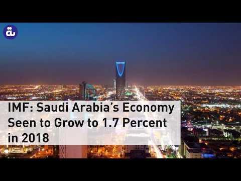 IMF: Saudi Arabia's Economy Seen to Grow to 1.7 Percent in 2018