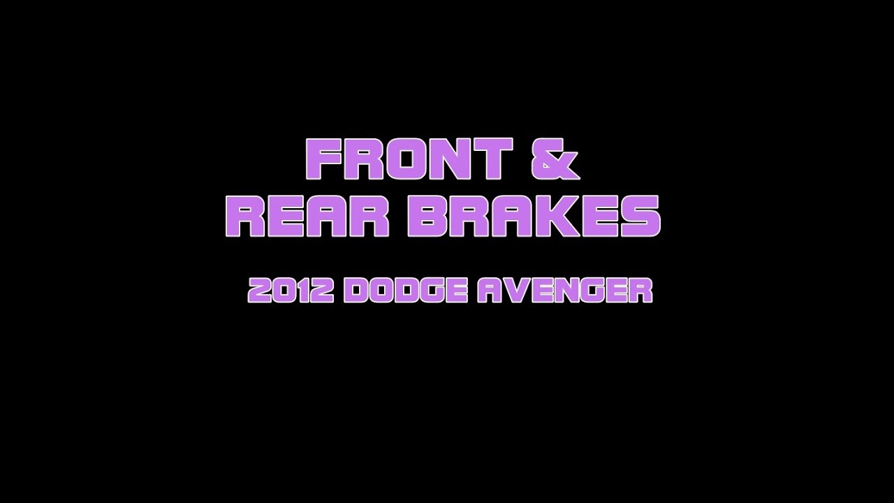 2012 Dodge Avenger Replacing Front And Rear Brakes Youtube 2011 Power Window Diagram