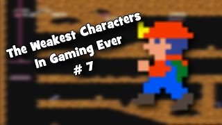 The Weakest Characters In Gaming Ever # 7