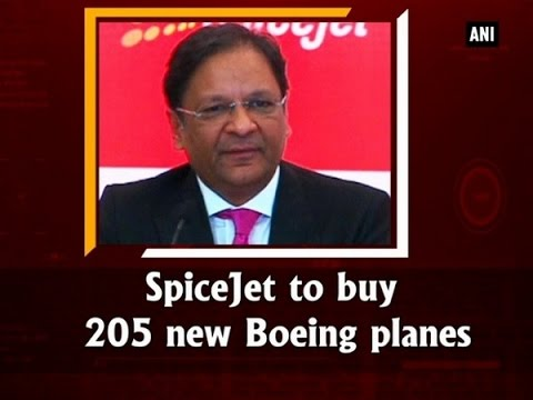 #SpiceJet to buy 205 new #Boeing planes - ANI #News
