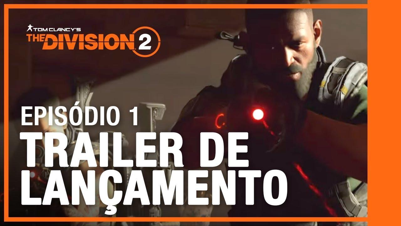 EPISÓDIO 1 - TRAILER DE LANÇAMENTO | The Division 2