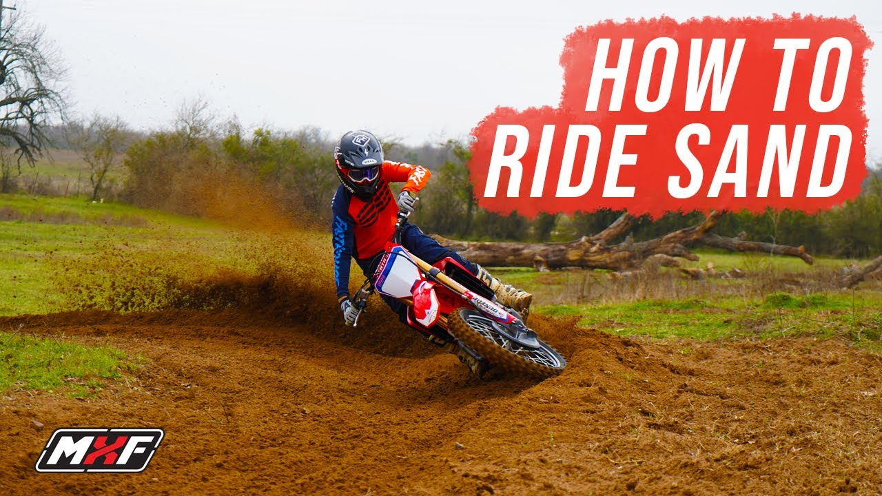 5 Awesome Tips On How To Ride Your Dirt Bike In The Sand Youtube