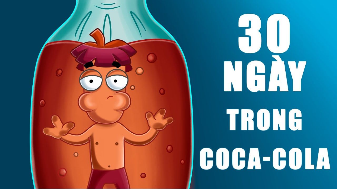 Sẽ Ra Sao Nếu Bạn Ngâm Cơ Thể Người Trong Cola 30 Ngày?