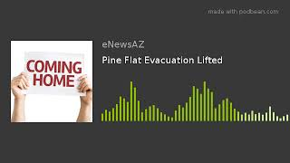 Pine Flat Evacuation Lifted